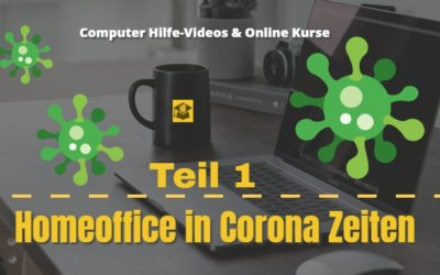 Homeoffice in Corona-Zeiten Teil 1