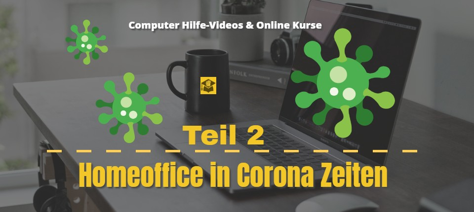 homeoffice in corona-zeiten-teil-2